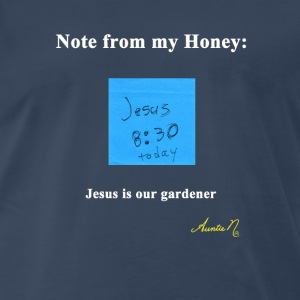 0035w Note from my Honey: The Gardener - Men's Premium T-Shirt