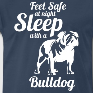 Feel Safe At Night Sleep With A Bulldog - Men's Premium T-Shirt