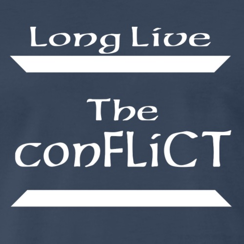 Long Live the ConFLiCT - Men's Premium T-Shirt