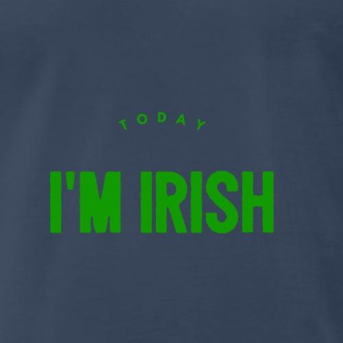 Today I'm Irish text - Men's Premium T-Shirt