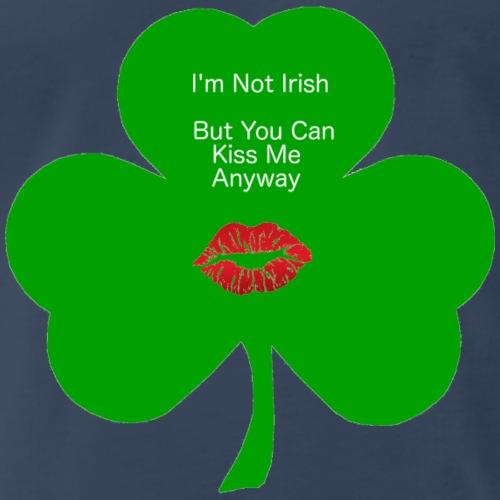 I'm Not Irish - Men's Premium T-Shirt