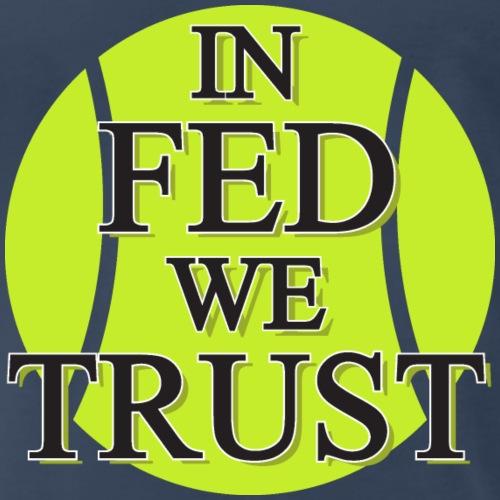 In_Fed_We_Trust_Tennis_Ball_Graphic - Men's Premium T-Shirt