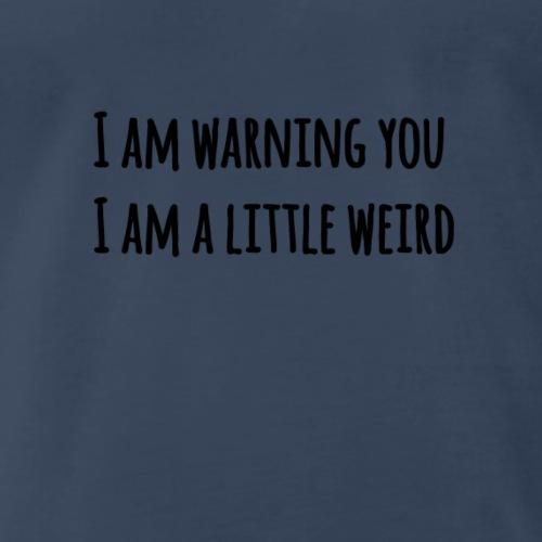 I am a little weird - Men's Premium T-Shirt
