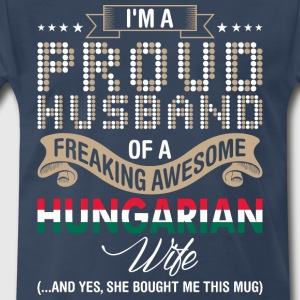 Im A Proud Husband Of A Freaking Awesome Hungarian - Men's Premium T-Shirt