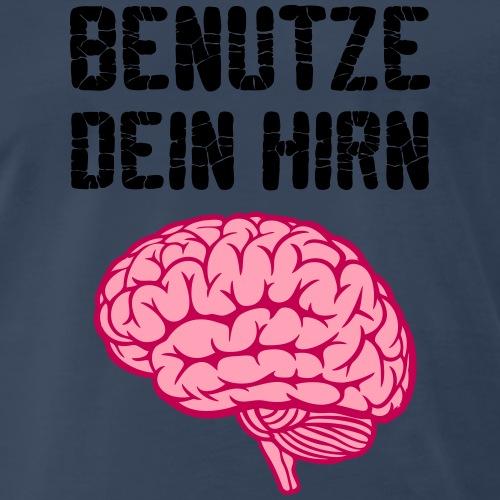 Nutze Dein Gehirn - Men's Premium T-Shirt