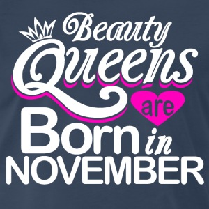 Beauty Queens Born in November - Men's Premium T-Shirt