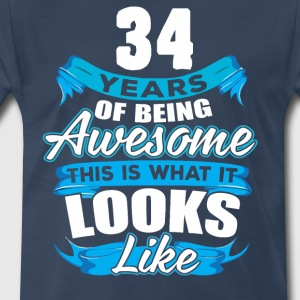 34 Years Of Being Awesome Looks Like - Men's Premium T-Shirt