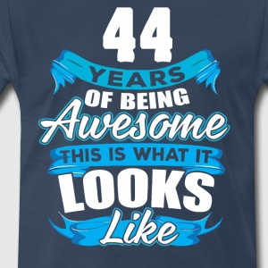 44 Years Of Being Awesome Looks Like - Men's Premium T-Shirt