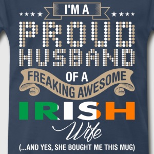 Im A Proud Husband Of A Freaking Awesome Irish Wif - Men's Premium T-Shirt