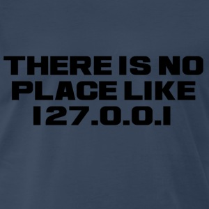 NO PLACE LIKE HOME - Men's Premium T-Shirt