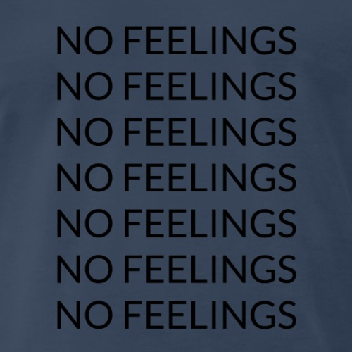 No feelings - Men's Premium T-Shirt
