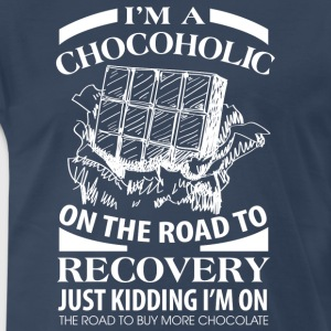 I'm A Chocoholic On The Road To Discovery - Men's Premium T-Shirt