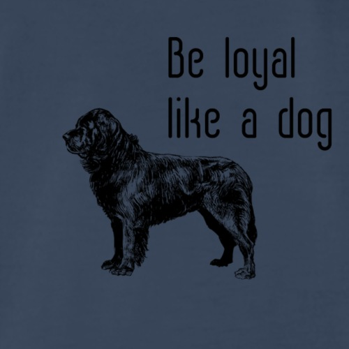 Be loyal like a dog - Men's Premium T-Shirt