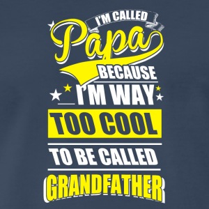 I'm called PAPA - Men's Premium T-Shirt