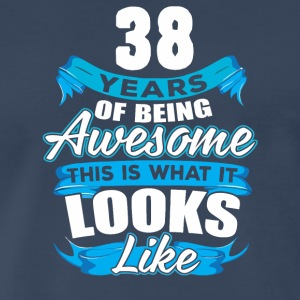 38 Years Of Being Awesome Looks Like - Men's Premium T-Shirt