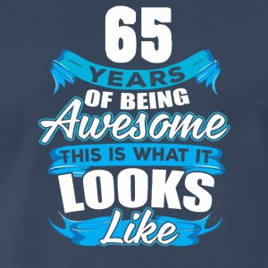 65 Years Of Being Awesome Looks Like - Men's Premium T-Shirt