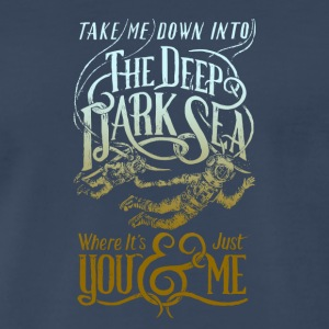 Take Me Down Into The Deep Dark Sea Tshirt - Men's Premium T-Shirt