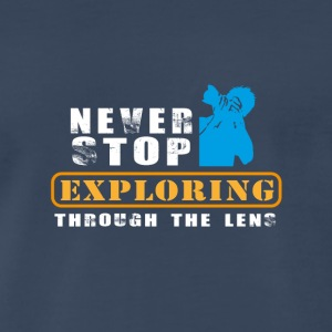 Never stop exploring - Men's Premium T-Shirt