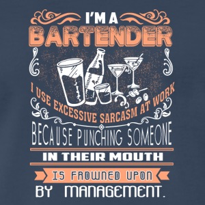 Bartender I Use Excessive Sarcasm At Work T Shirt - Men's Premium T-Shirt