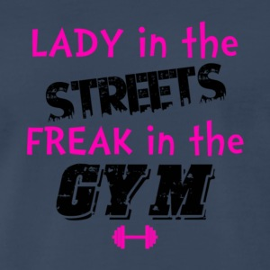 Lady In The Street Freak In The Gym T Shirt - Men's Premium T-Shirt