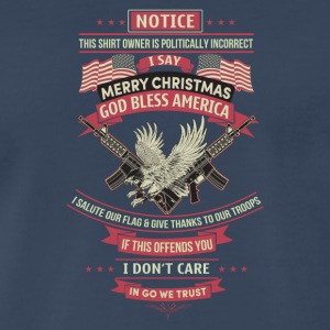 I say merry christmas god bless american - Men's Premium T-Shirt
