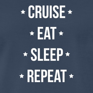 Cruise Eat Sleep Repeat Vacation Traveling - Men's Premium T-Shirt