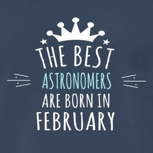 Best ASTRONOMERS are born in february - Men's Premium T-Shirt