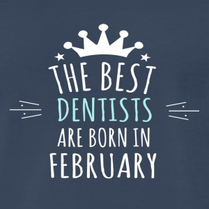 Best DENTISTS are born in february - Men's Premium T-Shirt