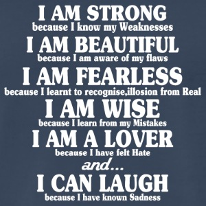 I am strong because i know my weaknesses i am beau - Men's Premium T-Shirt