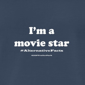 I'm a movie star -- #AlternativeFacts - Men's Premium T-Shirt