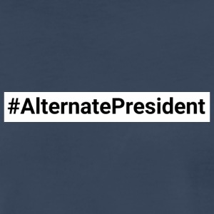 #Alternate President - Men's Premium T-Shirt