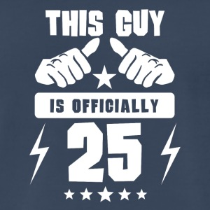 This Guy Is Officially 25 - Men's Premium T-Shirt