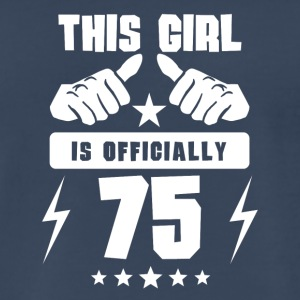This Girl Is Officially 75 - Men's Premium T-Shirt