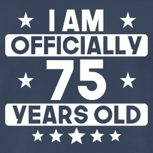 I Am Officially 75 Years Old 75th Birthday - Men's Premium T-Shirt