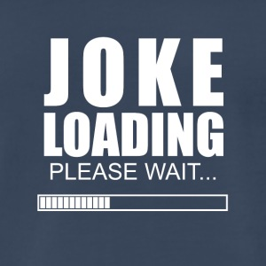 Joke loading - Men's Premium T-Shirt