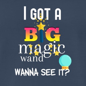 I got a BIG magic wand - Men's Premium T-Shirt