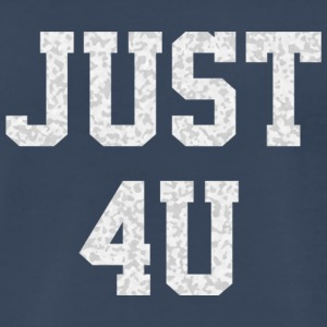 Just For You - Men's Premium T-Shirt