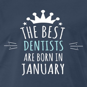 Best DENTISTS are born in january - Men's Premium T-Shirt