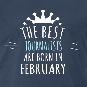 Best JOURNALISTS are born in february - Men's Premium T-Shirt