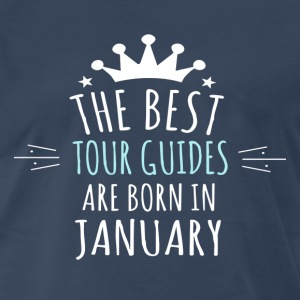 Best TOUR_GUIDES are born in january - Men's Premium T-Shirt