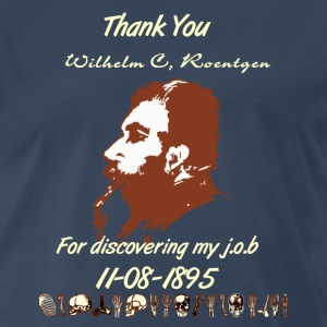 Thank You Wilhelm C. Roentgen - Men's Premium T-Shirt