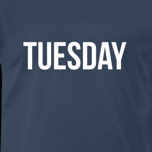 The Tuesday shirt by Pacific Tees - Men's Premium T-Shirt