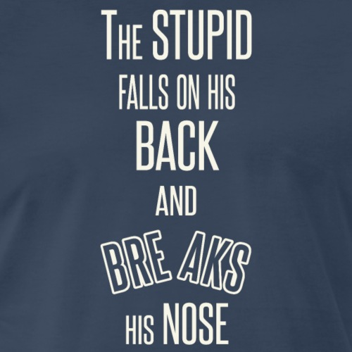 Funny Saying - Men's Premium T-Shirt