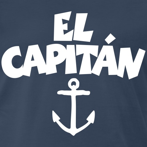 El Capitán Anchor Captain Sailor Sailing Boating - Men's Premium T-Shirt