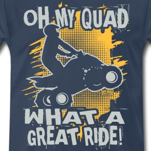 ATV Oh My Quad - Men's Premium T-Shirt