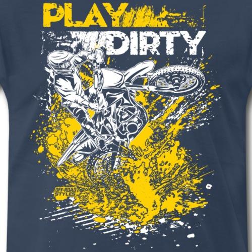 Rude Dirt Bike Play Dirty - Men's Premium T-Shirt
