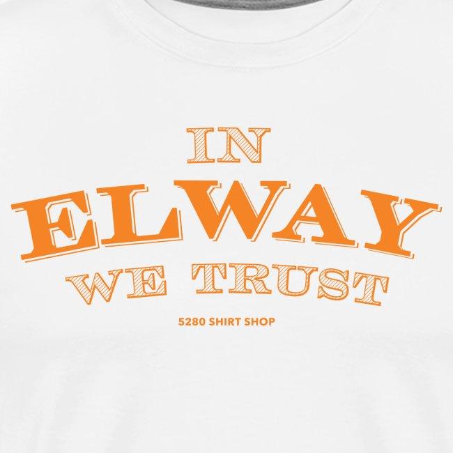 In Elway We Trust Orng