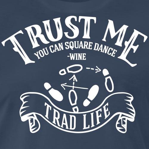 Trust me square dance - Men's Premium T-Shirt