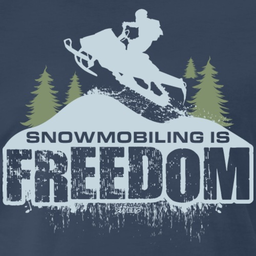 Snowmobiling is Freedom - Men's Premium T-Shirt