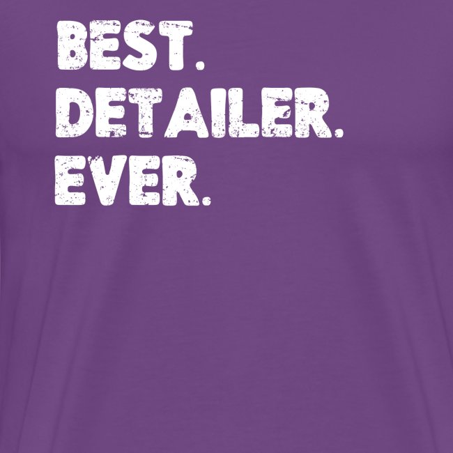 AUTO DETAILER SHIRT | BEST DETAILER EVER